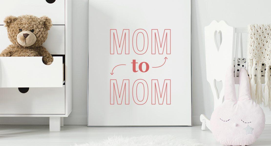 Mom to Mom