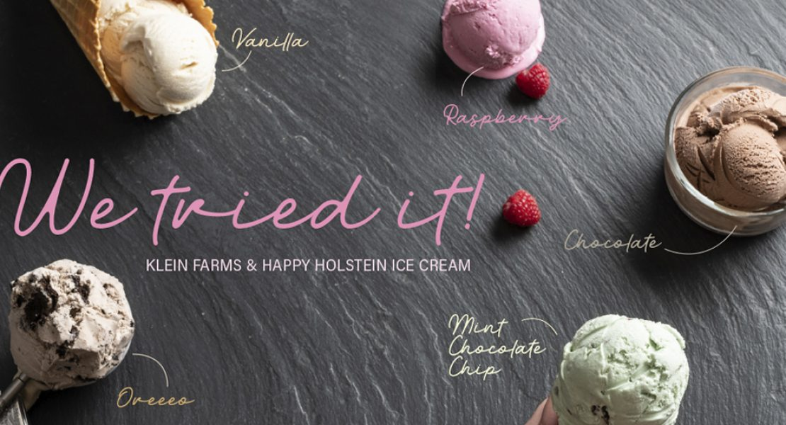 We Tried It! Klein Farms & Happy Holstein Ice Cream